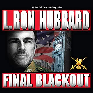 Final Blackout                   By:                                                                                                                                 L. Ron Hubbard                               Narrated by:                                                                                                                                 Roddy McDowall                      Length: 2 hrs and 56 mins     38 ratings     Overall 4.3