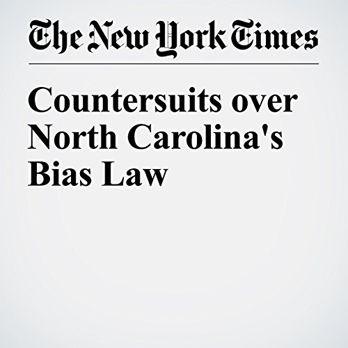 Countersuits over North Carolina's Bias Law audiobook cover art