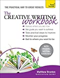 The Creative Writing Workbook: The practical way to improve your writing skills (Teach Yourself) - Matthew Branton