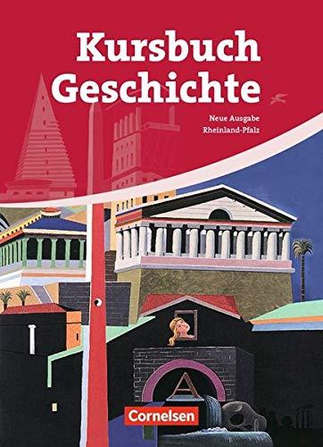 Kursbuch Geschichte - Rheinland-Pfalz: Von der Antike bis zur Gegenwart: Schülerbuch