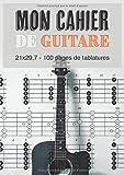 Mon Cahier De Guitare 21 x 29,7 - 100 pages de tablatures: Carnet de musique pour guitaristes