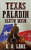 Texas Paladin, Death Wish (English Edition)
