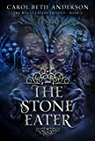 The Stone Eater (The Magic Eaters Trilogy Book 3)