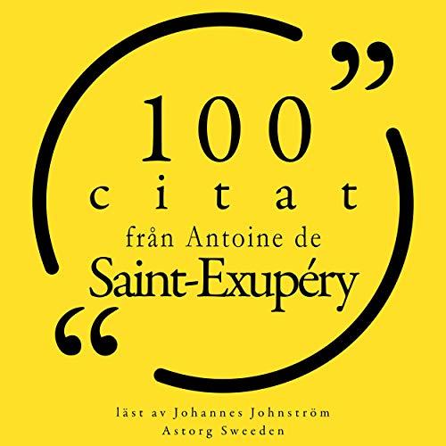 100 citat från Antoine de Saint Exupéry cover art