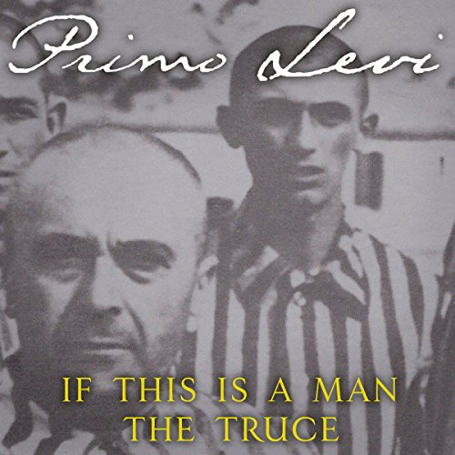 If This Is a Man / The Truce audiobook cover art