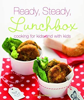 Ready, Steady, Lunchbox: Cooking For Kids And With Kids 1552859576 Book Cover