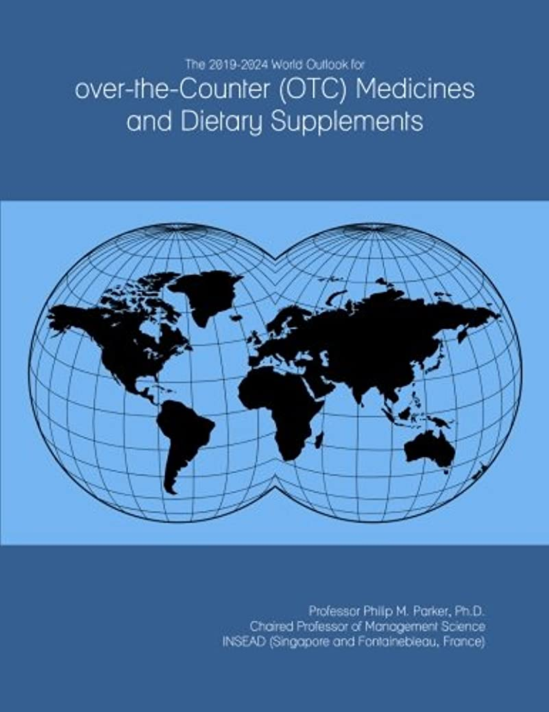 The 2019-2024 World Outlook for over-the-Counter (OTC) Medicines and Dietary Supplements