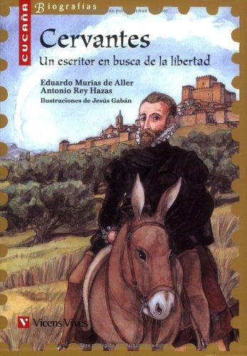 Cervantes (cucaña Biografias): 4 (Colección Cucaña
