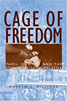 Cage of Freedom: Tamil Identity And the Ethnic Fetish in Malayasia