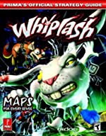 Whiplash - Prima's Official Strategy Guide de Prima Development