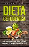 Dieta Cetogénica: La guía definitiva para perder peso en 14 días con la dieta keto