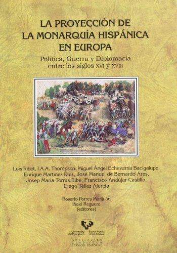 La proyección de la monarquía hispánica en Europa. Polí