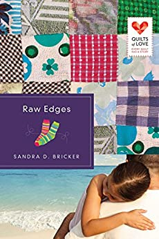 Raw Edges (Quilts of Love Series Book 10) by [Sandra D. Bricker]