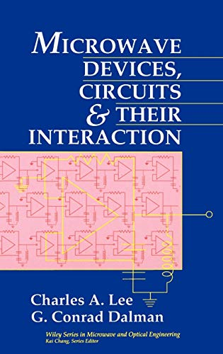 Microwave Devices, Circuits and Their Interaction (Wiley Series in Microwave and Optical Engineering)