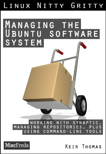 Managing the Ubuntu Software System (Linux Nitty Gritty) (English Edition)