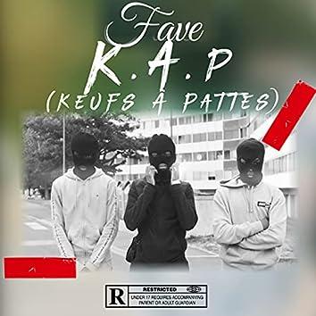 K.A.P( Keufs à pattes)