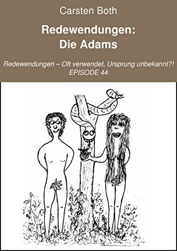 Redewendungen: Die Adams: Redewendungen – Oft verwendet, Ursprung unbekannt?! – EPISODE 44