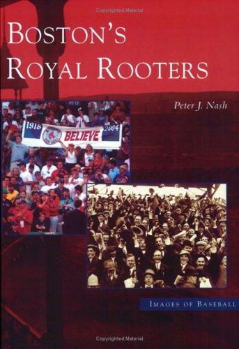 Boston's Royal Rooters (MA) (Images of Baseball)