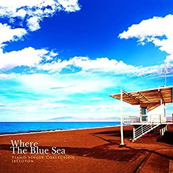 Where there is a blue sea