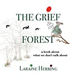 The Grief Forest: A Book About What We Don't Talk About