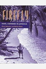 Firefly: Firefly (HB): Noel Coward in Jamaica Hardcover