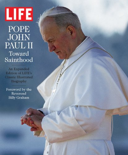 Life Pope John Paul II: Toward Sainthood (Life (Life Books))