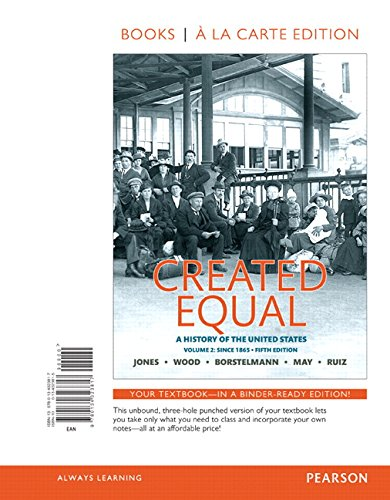 Created Equal: A History of the United States, Volume 2, Books a la Carte Edition (5th Edition)