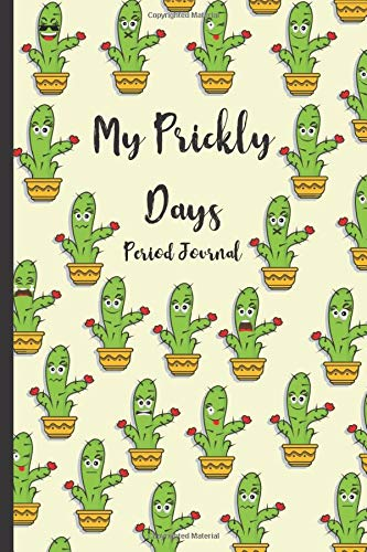 My Prickly Days Period Journal: menstrual cycle tracker for young girls and teens to monitor PMS symptoms , mood , bleeding flow intensity and pain level | undated 4 year monthly calendar notebook