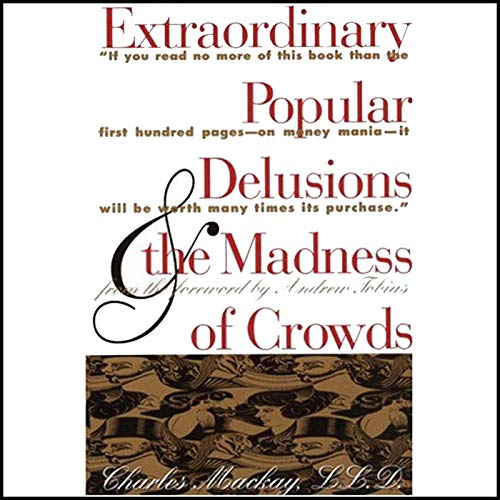 Extraordinary Popular Delusions and the Madness of Crowds and Confusion de Confusiones  By  cover art