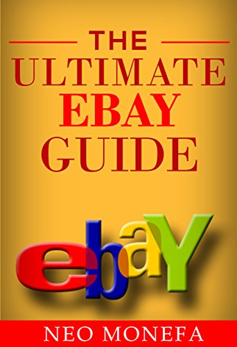 EBAY: The Ultimate Ebay Guide (Ebay Buying- Ebay Selling- Ebay Com ...