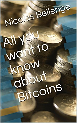 All you want to know about Bitcoins