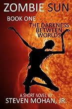 Zombie Sun: The Darkness Between Worlds