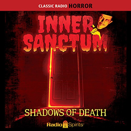 Inner Sanctum: Shadows of Death audiobook cover art