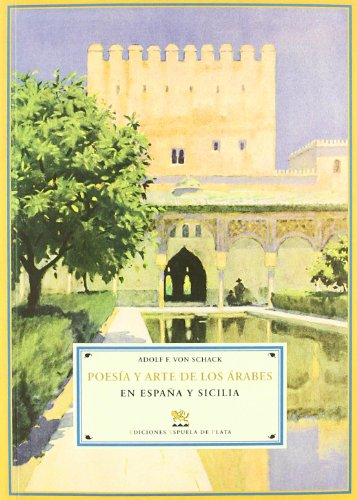 Poesía Y Arte De Los Árabes En España Y Sicilia (Biblioteca de Historia)