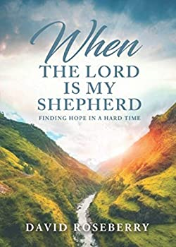 When the Lord is My Shepherd  Finding Hope in A Hard Time