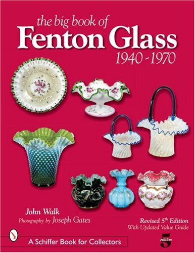 The Big Book of Fenton Glass: 19...