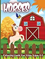 Horses Coloring Book for Kids Ages 4-8: Horse Coloring Pages for Kids (Horse Coloring Book for Kids Ages 4-8 9-12)