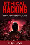Ethical Hacking: Best Tips and Tricks of Ethical Hacking (English Edition)