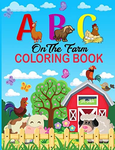 A B C on the Farm Coloring Book: An Activity Book for Toddlers and Preschool Kids to Learn the English Alphabet Letters from A to Z with Farm Animales coloring book.