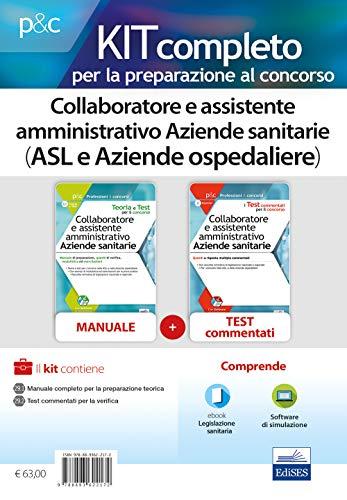 Collaboratore e assistente amministrativo Aziende sanitarie (ASL e Aziende ospedaliere). Kit completo per la preparazione al concors