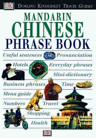 Mandarin Chinese Phrase Book with Cassette(s) (DK Travel Guides Phrase Books)