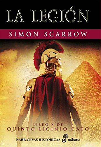 La Legión (X) (Cato y Macro) de [Simon Scarrow, Montserrat Batista Pegueroles]