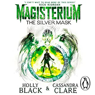Magisterium: The Silver Mask                   By:                                                                                                                                 Cassandra Clare,                                                                                        Holly Black                               Narrated by:                                                                                                                                 Paul Boehmer                      Length: 7 hrs and 14 mins     37 ratings     Overall 4.4