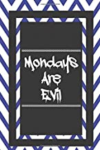 Mondays Are Evil: Funny Office Coworker Gift Journal Lined Notebook To Write In For Women And Men