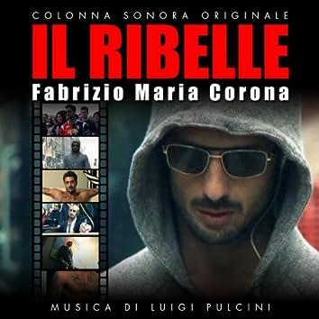 Il Ribelle : Fabrizio Maria Corona (Original Motion Picture Soundtrack)