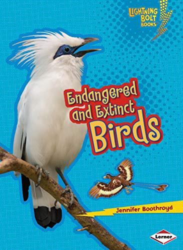 Endangered and Extinct Birds (Lightning Bolt Books)