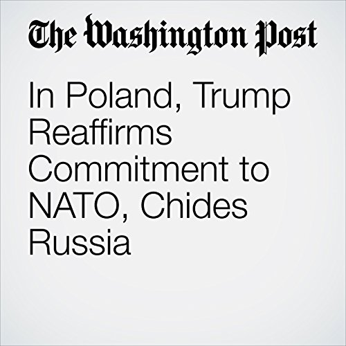 In Poland, Trump Reaffirms Commitment to NATO, Chides Russia copertina