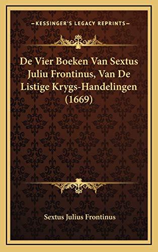 de Vier Boeken Van Sextus Juliu Frontinus, Van de Listige Kr
