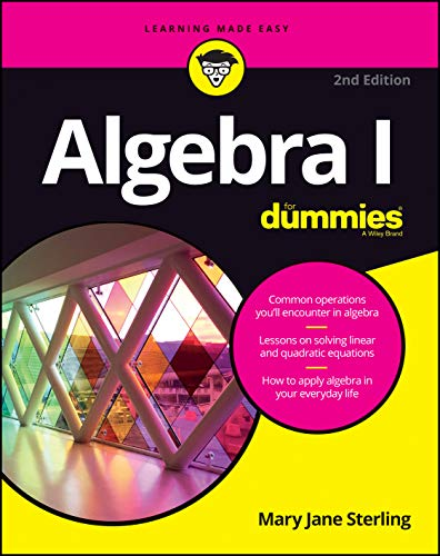 Compare Textbook Prices for Algebra I For Dummies For Dummies Math & Science 2 Edition ISBN 9781119293576 by Sterling, Mary Jane