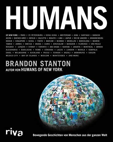 Humans: Bewegende Geschichten von Menschen aus der ganzen Welt